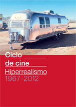 FILM CYCLE: Hyperrealism 1967-2012