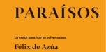 """Ciclo de conferencias """"Paraísos"""" :  Lo mejor para huir es volver a casa"""