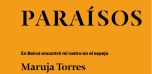 """Ciclo de conferencias """"Paraísos"""" :  En Beirut encontré mi rostro en el espejo"""